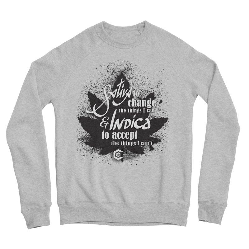 Sativa to change, Indica to accept Men's Sponge Fleece Sweatshirt by The Medical Cannabis Community