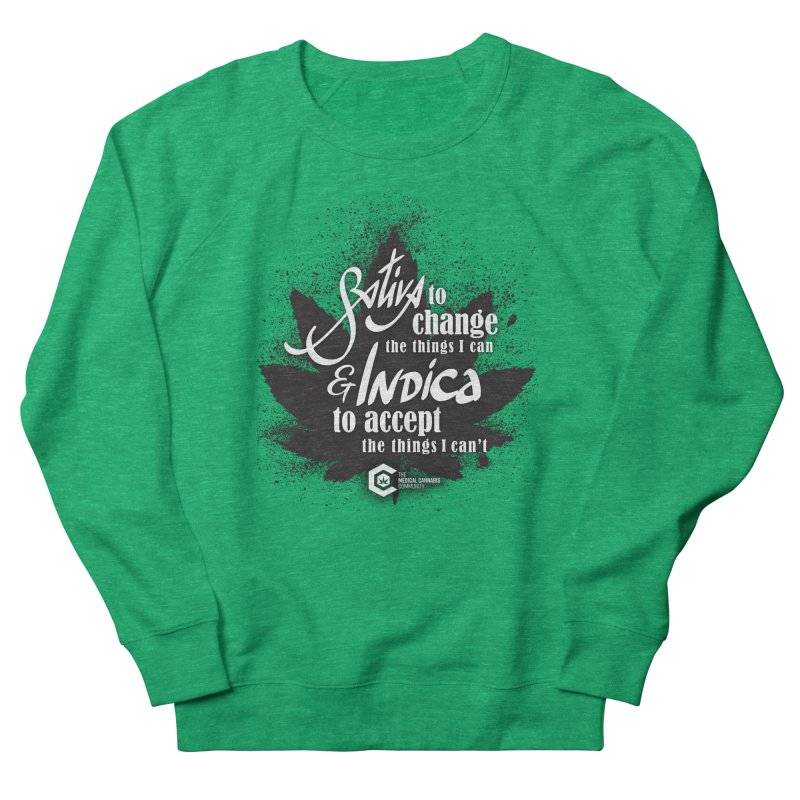 Sativa to change, Indica to accept Women's Sweatshirt by The Medical Cannabis Community