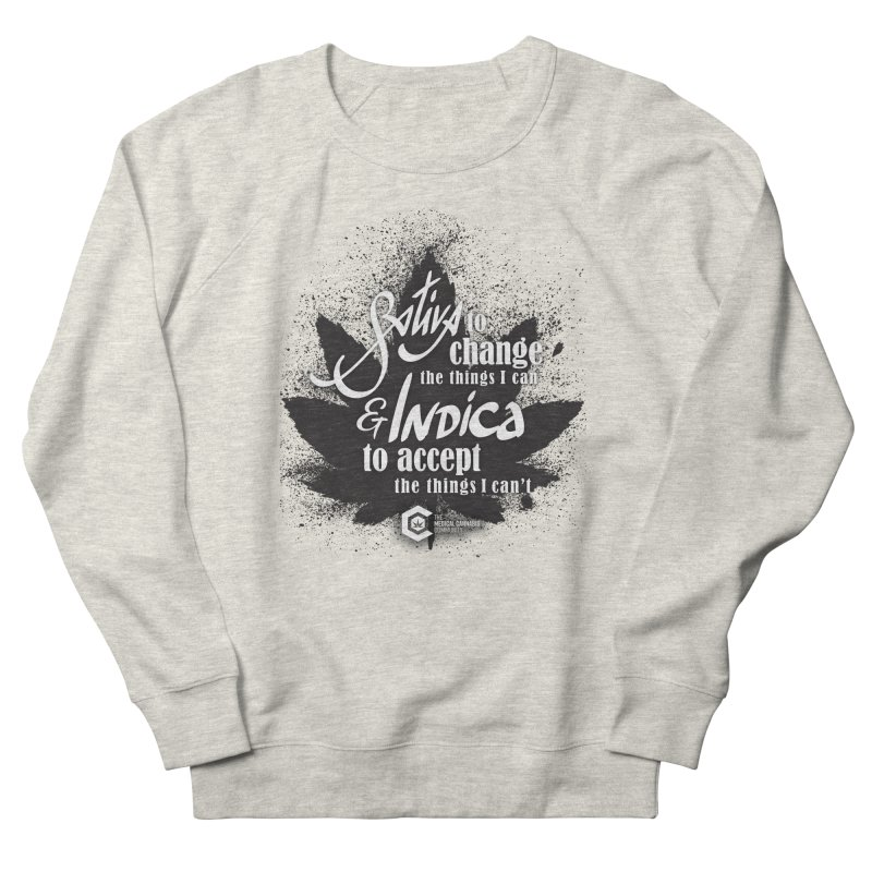 Sativa to change, Indica to accept Men's French Terry Sweatshirt by The Medical Cannabis Community