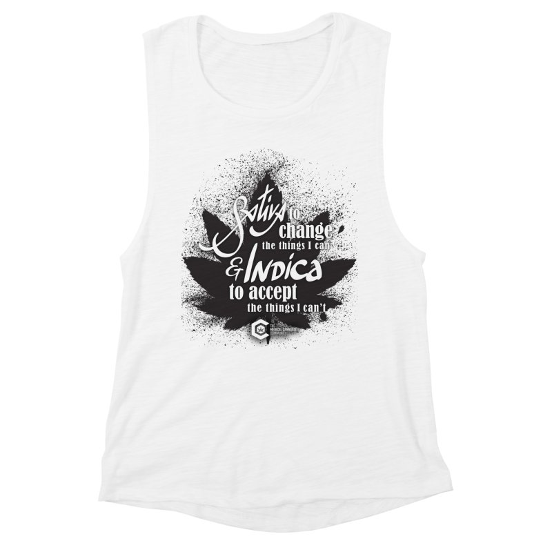 Sativa to change, Indica to accept Women's Muscle Tank by The Medical Cannabis Community
