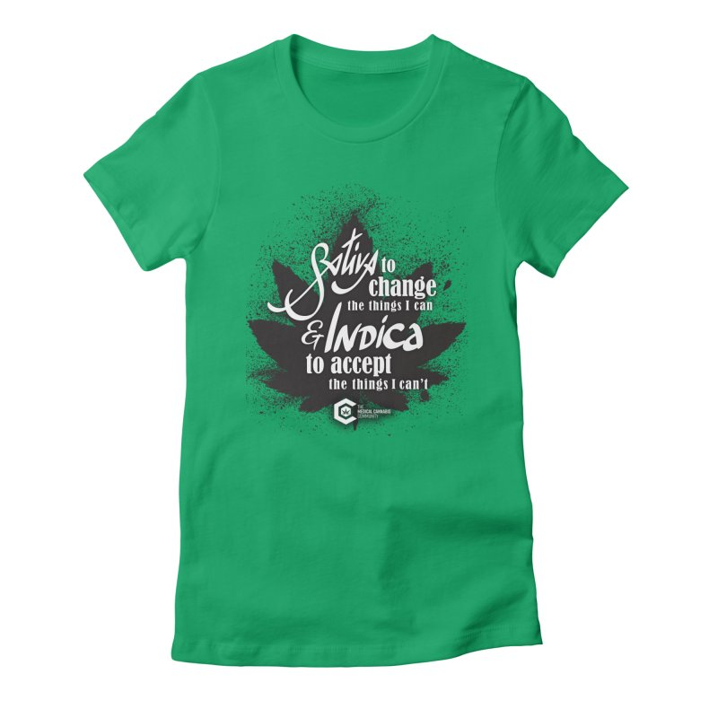Sativa to change, Indica to accept Women's Fitted T-Shirt by The Medical Cannabis Community