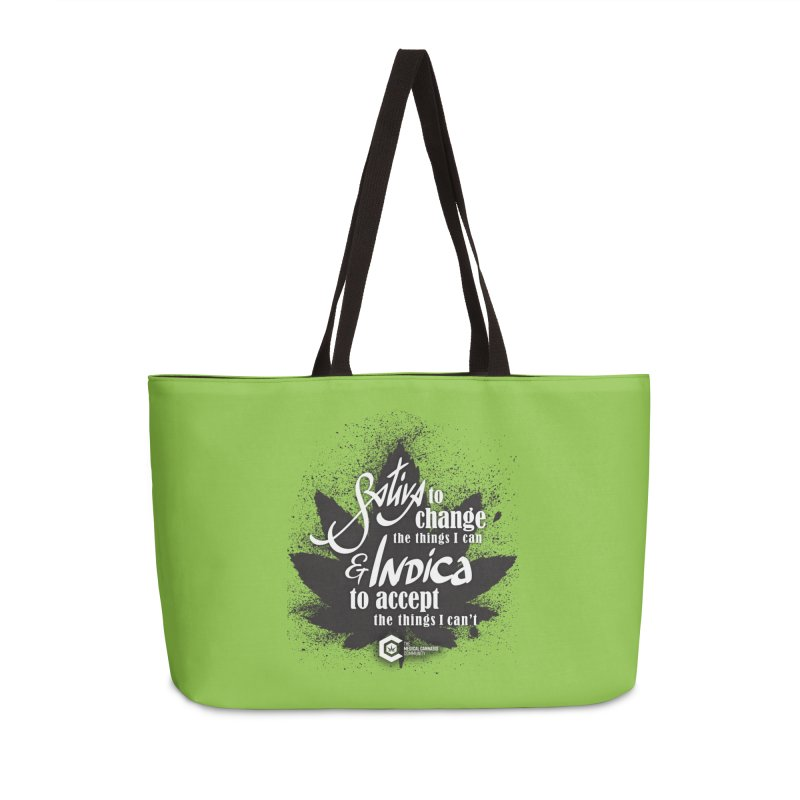 Sativa to change, Indica to accept Accessories Weekender Bag Bag by The Medical Cannabis Community