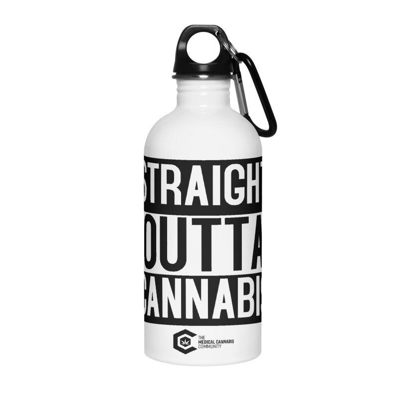 Straight Outta Cannabis Accessories Water Bottle by The Medical Cannabis Community