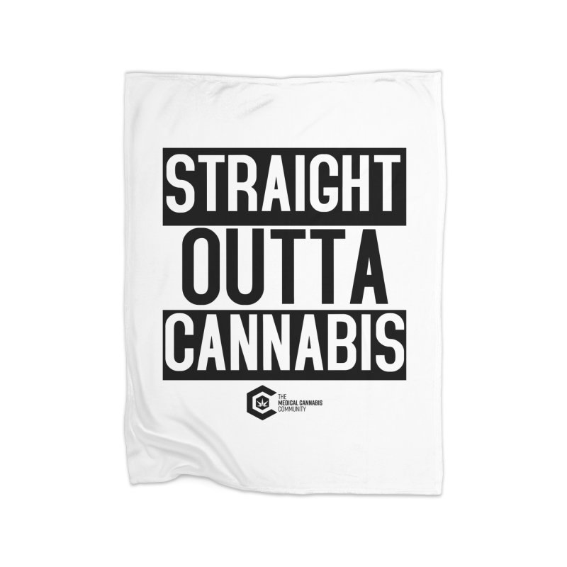 Straight Outta Cannabis Home Fleece Blanket Blanket by The Medical Cannabis Community