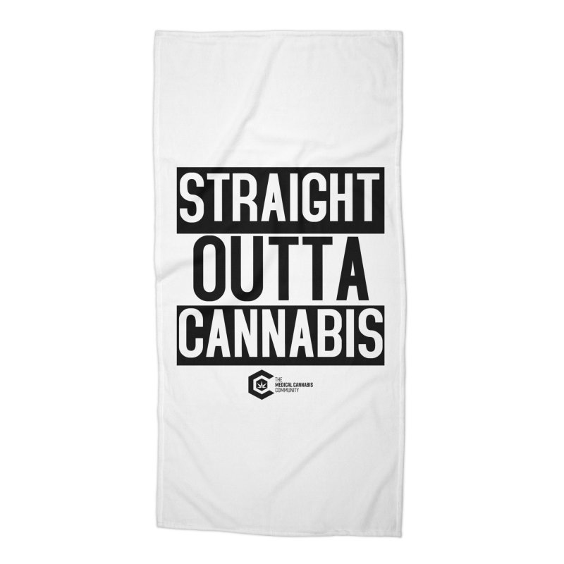 Straight Outta Cannabis Accessories Beach Towel by The Medical Cannabis Community