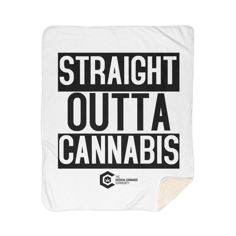 Straight Outta Cannabis Home Sherpa Blanket Blanket by The Medical Cannabis Community