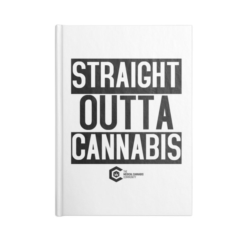 Straight Outta Cannabis Accessories Lined Journal Notebook by The Medical Cannabis Community