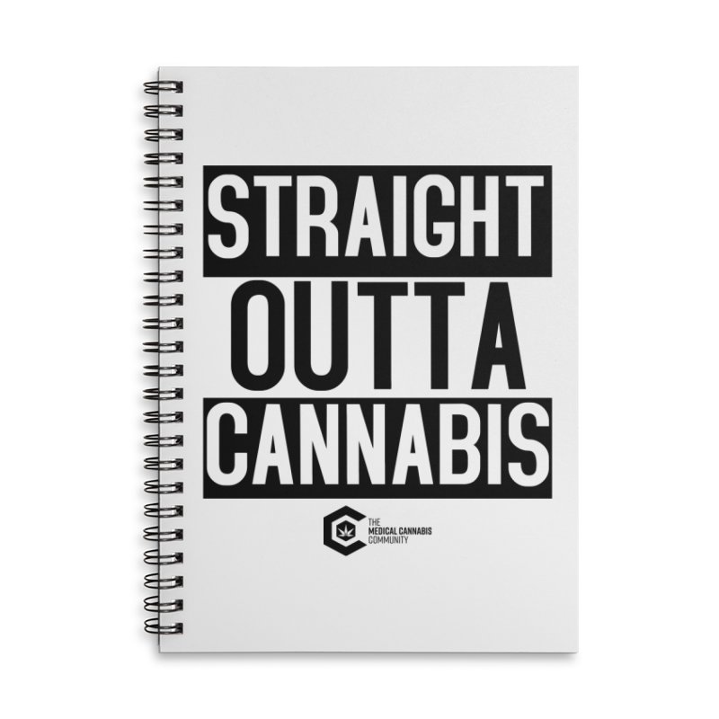 Straight Outta Cannabis Accessories Lined Spiral Notebook by The Medical Cannabis Community