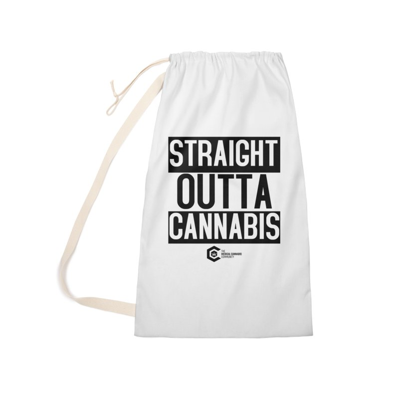 Straight Outta Cannabis Accessories Laundry Bag Bag by The Medical Cannabis Community