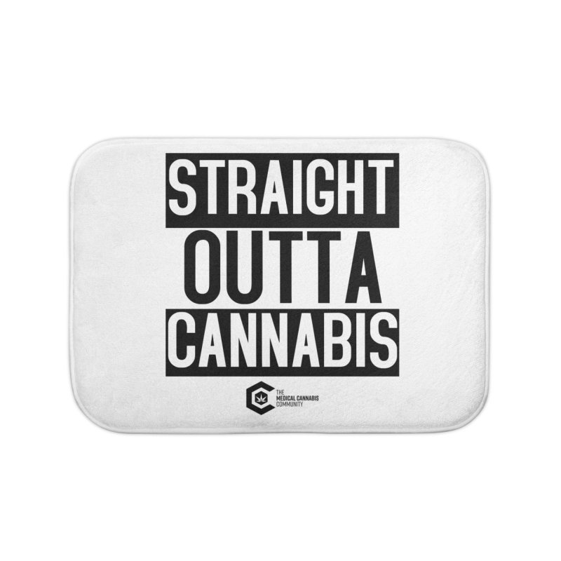 Straight Outta Cannabis Home Bath Mat by The Medical Cannabis Community