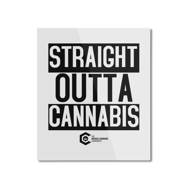 Straight Outta Cannabis Home Mounted Aluminum Print by The Medical Cannabis Community