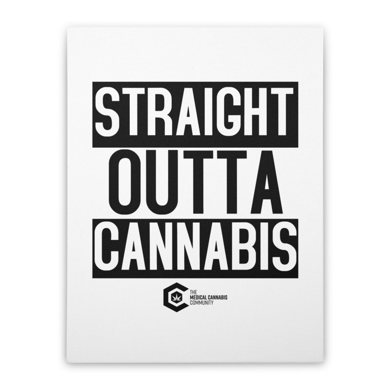 Straight Outta Cannabis Home Stretched Canvas by The Medical Cannabis Community