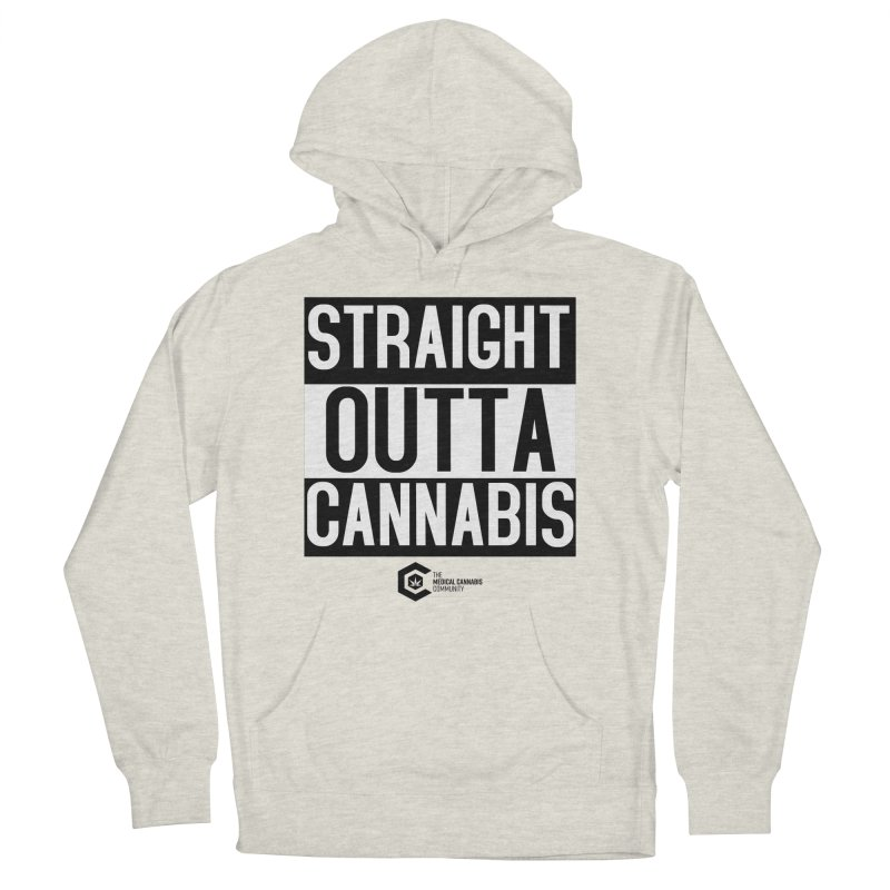 Straight Outta Cannabis Women's French Terry Pullover Hoody by The Medical Cannabis Community
