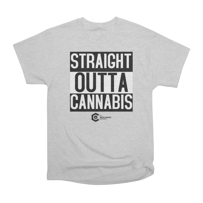 Straight Outta Cannabis Women's Heavyweight Unisex T-Shirt by The Medical Cannabis Community