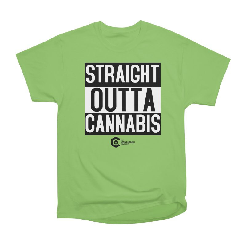 Straight Outta Cannabis Women's Heavyweight Unisex T-Shirt by The Medical Cannabis Community
