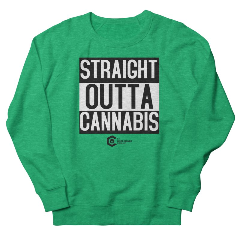 Straight Outta Cannabis Men's French Terry Sweatshirt by The Medical Cannabis Community