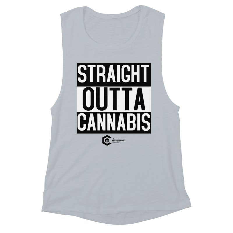 Straight Outta Cannabis Women's Muscle Tank by The Medical Cannabis Community