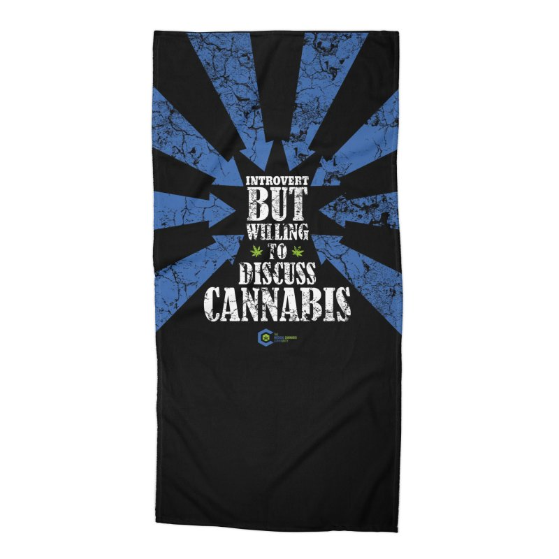 Introvert BUT WILLING to discuss cannabis Accessories Beach Towel by The Medical Cannabis Community