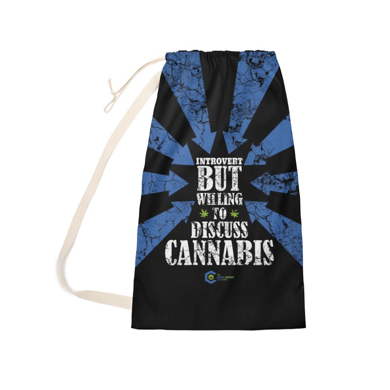 Introvert BUT WILLING to discuss cannabis Accessories Laundry Bag Bag by The Medical Cannabis Community