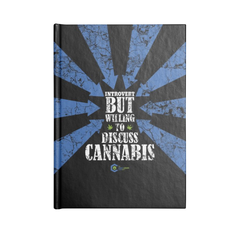 Introvert BUT WILLING to discuss cannabis Accessories Blank Journal Notebook by The Medical Cannabis Community
