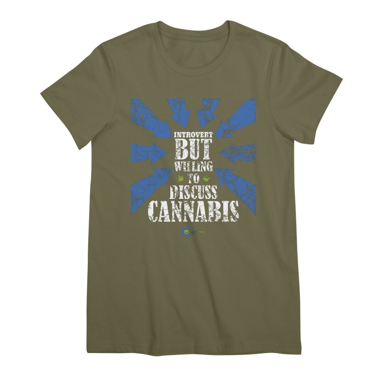 Introvert BUT WILLING to discuss cannabis Women's Premium T-Shirt by The Medical Cannabis Community