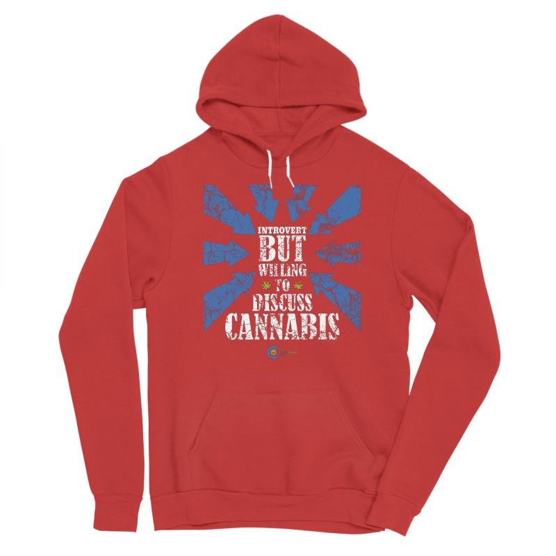 Introvert BUT WILLING to discuss cannabis Women's Pullover Hoody by The Medical Cannabis Community