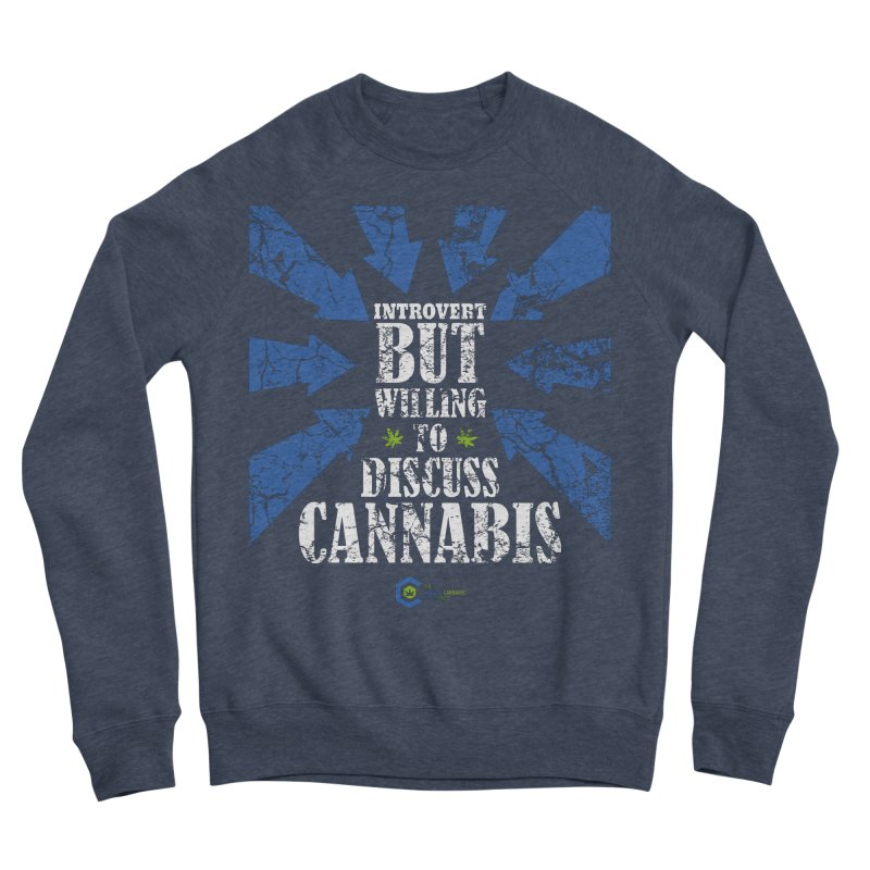 Introvert BUT WILLING to discuss cannabis Men's Sponge Fleece Sweatshirt by The Medical Cannabis Community