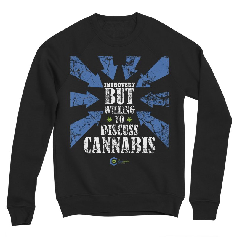 Introvert BUT WILLING to discuss cannabis Women's Sponge Fleece Sweatshirt by The Medical Cannabis Community