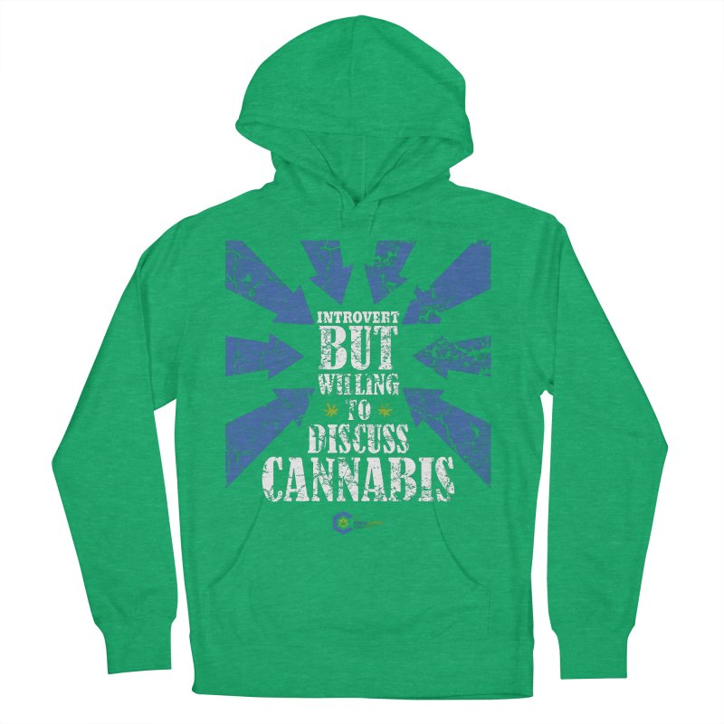 Introvert BUT WILLING to discuss cannabis Women's French Terry Pullover Hoody by The Medical Cannabis Community