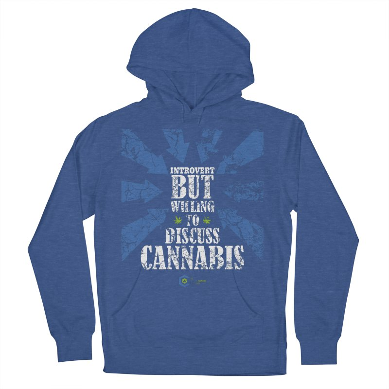 Introvert BUT WILLING to discuss cannabis Men's French Terry Pullover Hoody by The Medical Cannabis Community