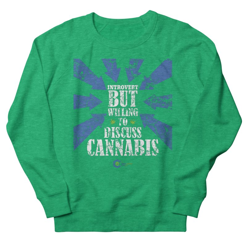Introvert BUT WILLING to discuss cannabis Women's Sweatshirt by The Medical Cannabis Community