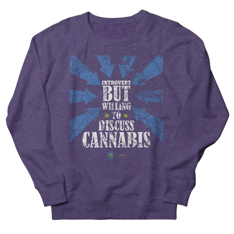 Introvert BUT WILLING to discuss cannabis Women's French Terry Sweatshirt by The Medical Cannabis Community
