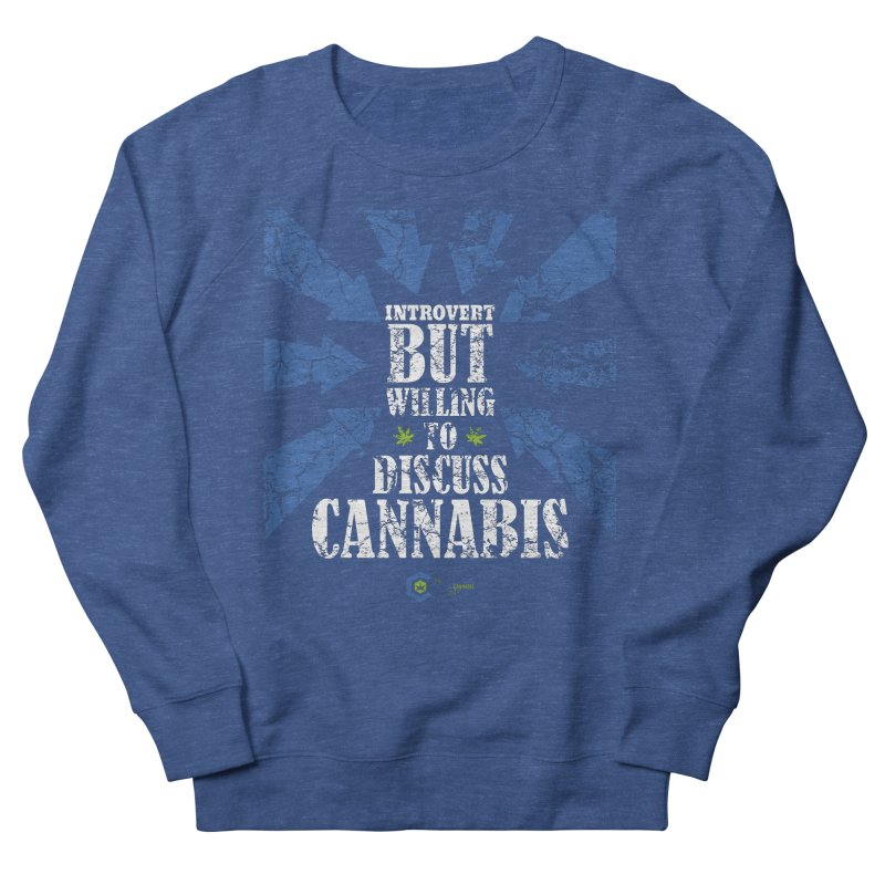 Introvert BUT WILLING to discuss cannabis Men's French Terry Sweatshirt by The Medical Cannabis Community