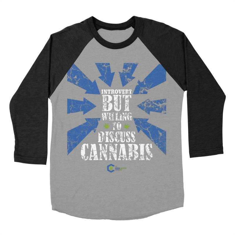 Introvert BUT WILLING to discuss cannabis Women's Baseball Triblend Longsleeve T-Shirt by The Medical Cannabis Community