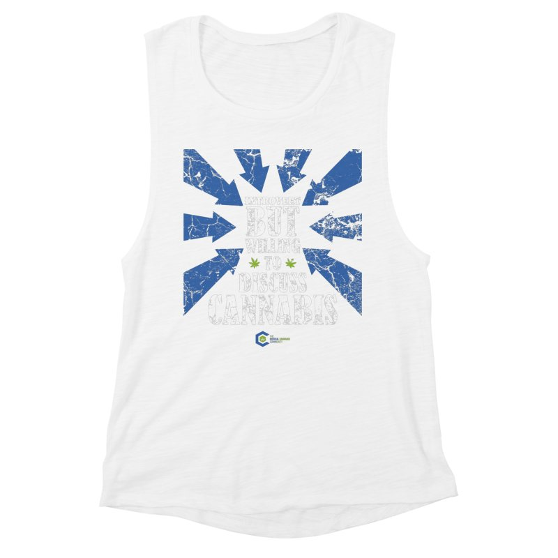 Introvert BUT WILLING to discuss cannabis Women's Muscle Tank by The Medical Cannabis Community