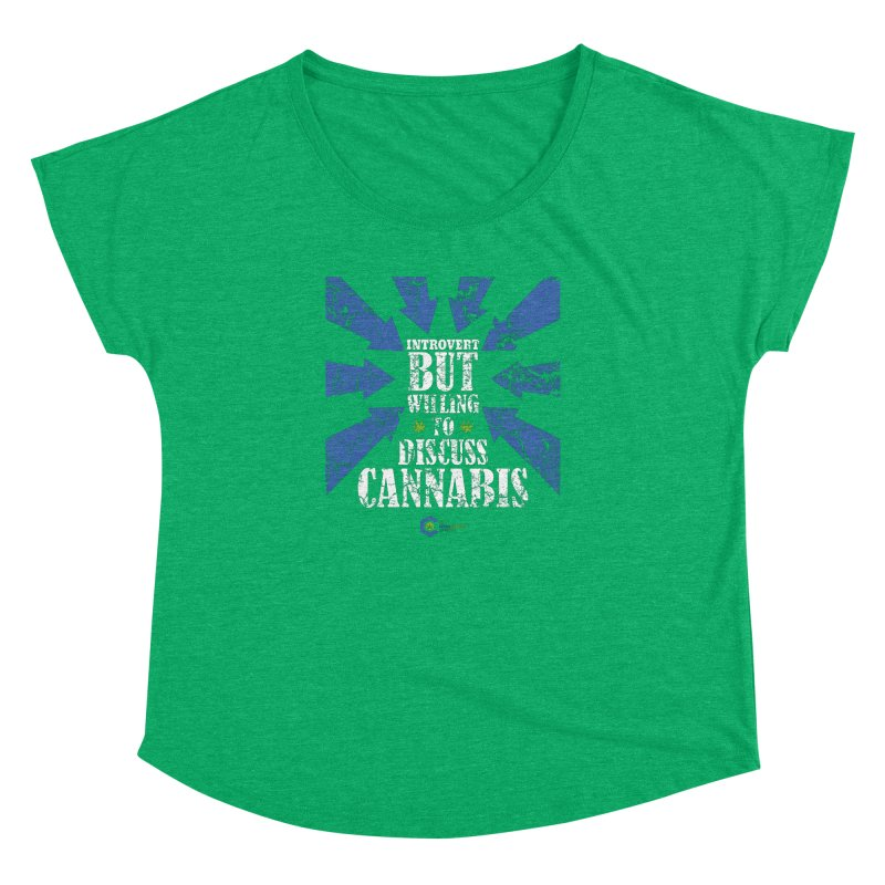 Introvert BUT WILLING to discuss cannabis Women's Dolman Scoop Neck by The Medical Cannabis Community