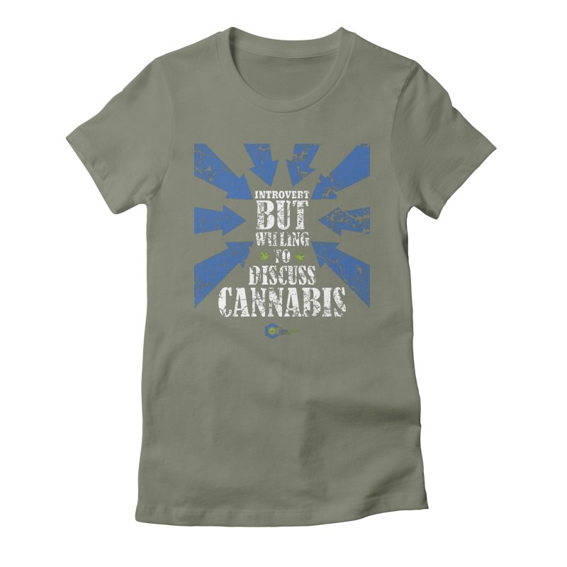 Introvert BUT WILLING to discuss cannabis Women's Fitted T-Shirt by The Medical Cannabis Community