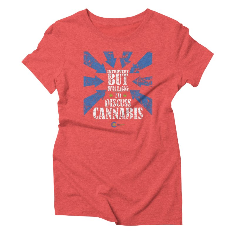Introvert BUT WILLING to discuss cannabis Women's Triblend T-Shirt by The Medical Cannabis Community