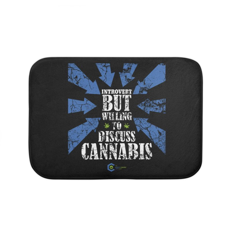 Introvert BUT WILLING to discuss cannabis Home Bath Mat by The Medical Cannabis Community