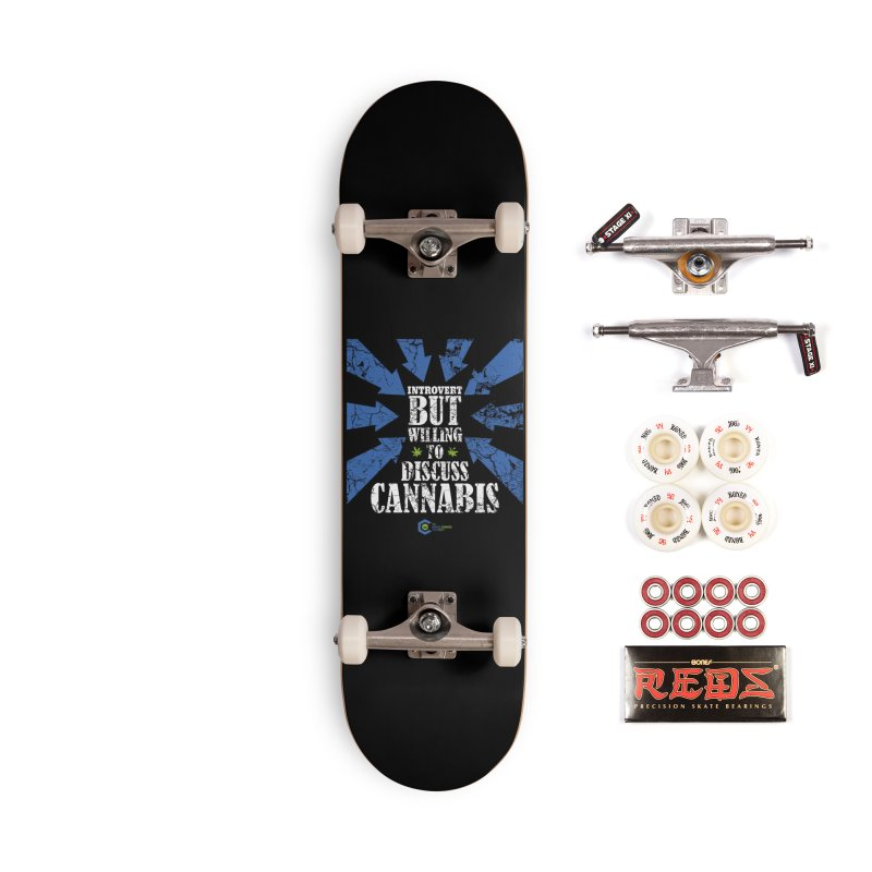 Introvert BUT WILLING to discuss cannabis Accessories Skateboard by The Medical Cannabis Community