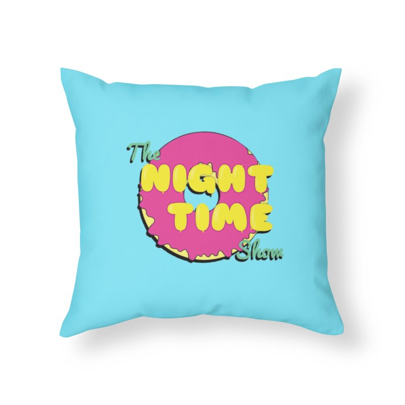 The Night Time Show Home Throw Pillow by The Night Time Show Shop