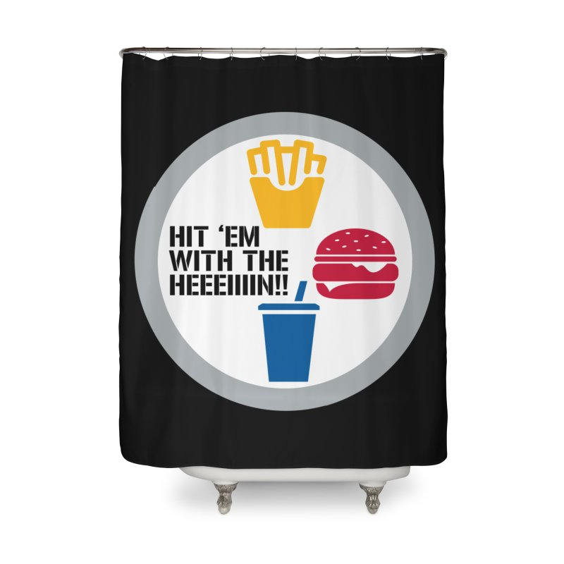 Hit Em With The Hein 2 Home Shower Curtain by The Phantom's T-Shirt Shop