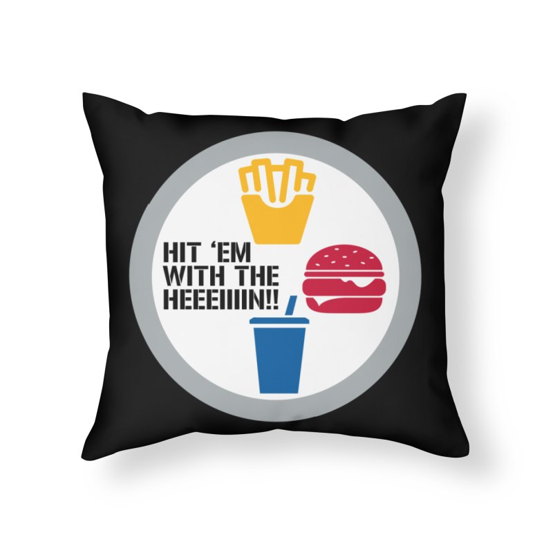 Hit Em With The Hein 2 Home Throw Pillow by The Phantom's T-Shirt Shop