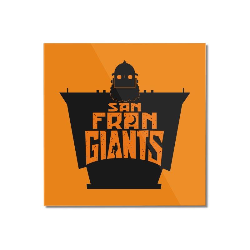 San Fran Iron Giants Home Mounted Acrylic Print by Mike Hampton's T-Shirt Shop