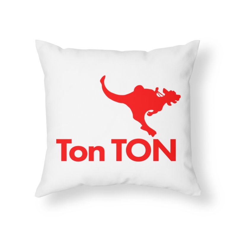 Ton-TON Home  by Mike Hampton's T-Shirt Shop