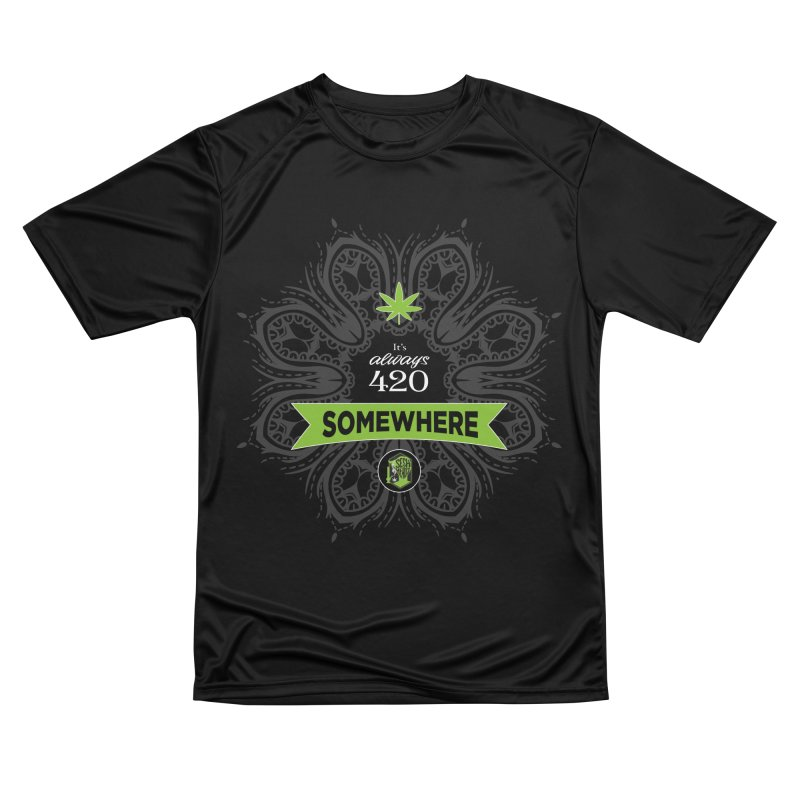 It's 420 Somewhere (Dark) Women's Performance Unisex T-Shirt by The SeshHeadz's Artist Shop