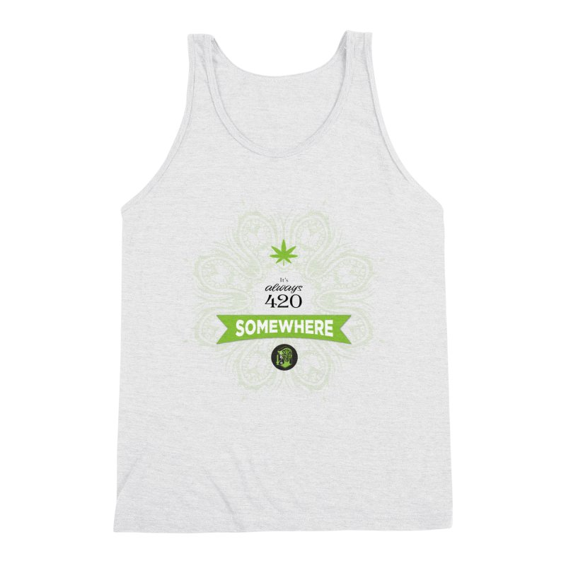 It's 420 Somewhere Men's Triblend Tank by The SeshHeadz's Artist Shop