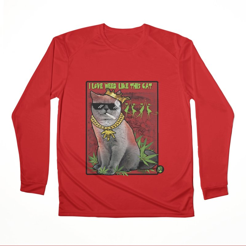 I love weed like this cat Women's Performance Unisex Longsleeve T-Shirt by The SeshHeadz's Artist Shop
