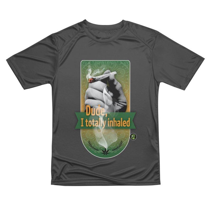 Dude, I totally inhaled Women's Performance Unisex T-Shirt by The SeshHeadz's Artist Shop