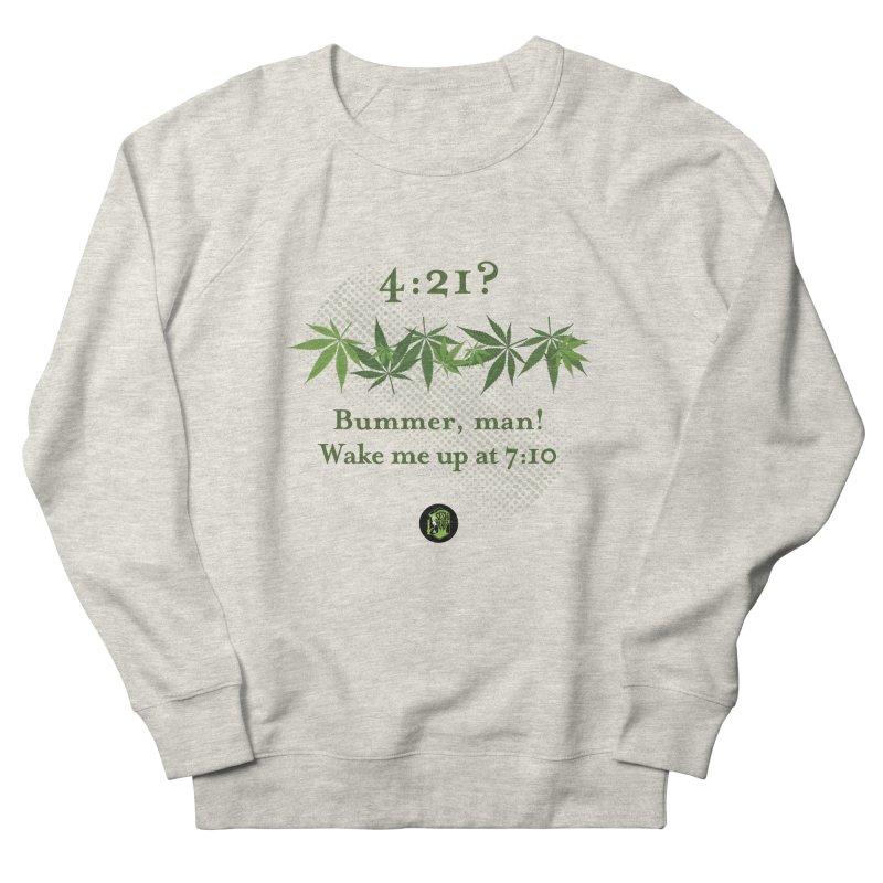 Bummer, man! Women's French Terry Sweatshirt by The SeshHeadz's Artist Shop